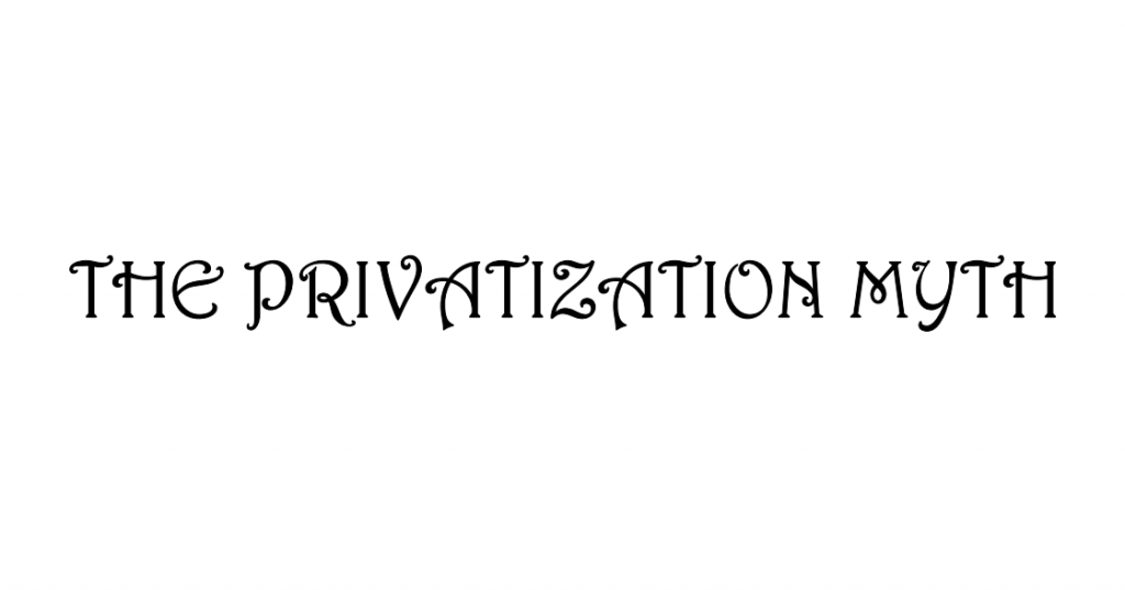 the privatization myth